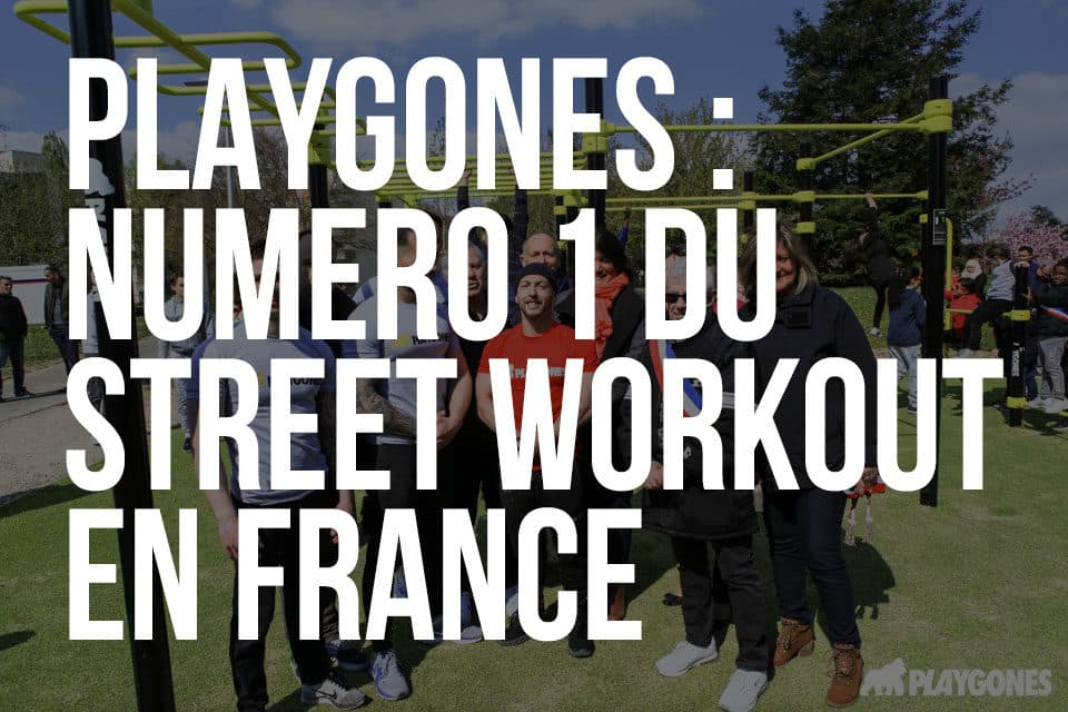 PLAYGONES - numero un du street Workout en France