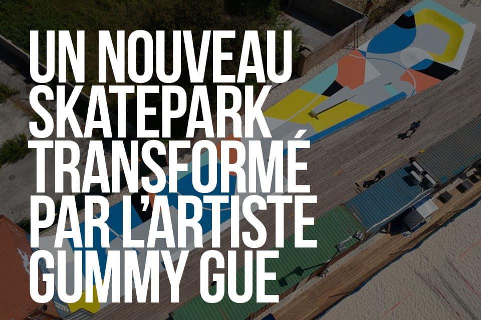 Un nouveau skatepark transformé par l'artiste Gummy GUE
