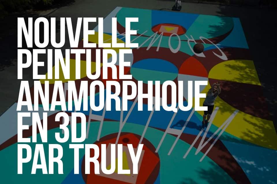 nouvelle peinture anamorphique en 3D par Truly
