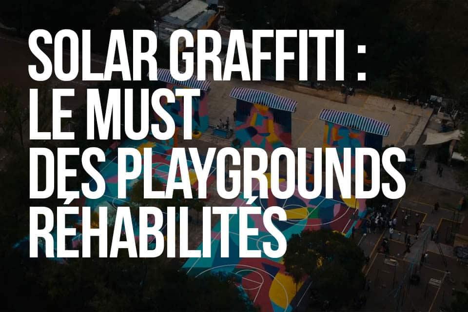 SOLAR GRAFFITI - Le must des playgrounds réhabilités