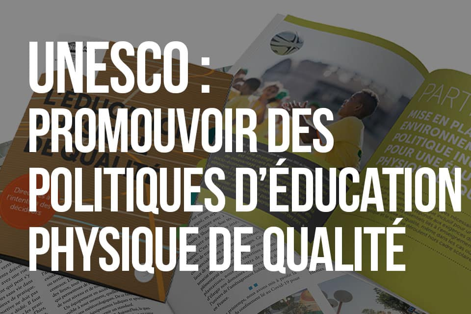 UNESCO : Promouvoir des politiques d'Éducation Physique de Qualité